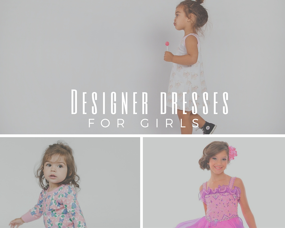 Designer dresses for girls