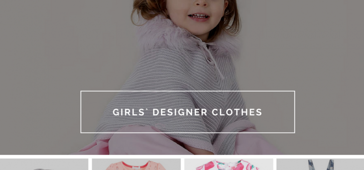 Girls` designer clothes are a guarantee of the little girl`s stylish look