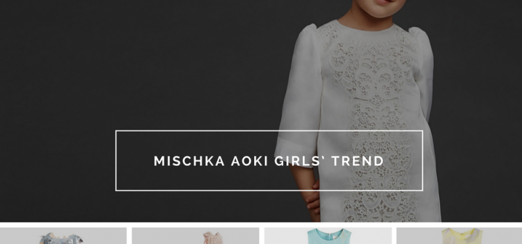 The biggest and loudest novelty of fashion industry – Mischka Aoki girls' trend which represents a great many refreshing must haves