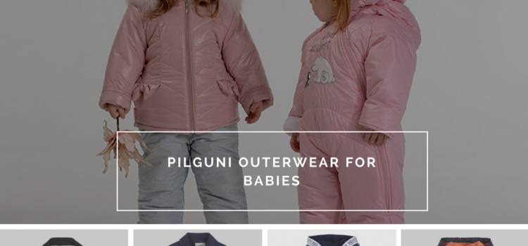 Pilguni outerwear for babies is strongly recommended by caring mums from every corner of the world